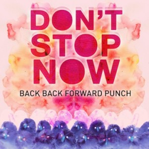 BBFP_Dont-Stop-Now_Artwork-copy
