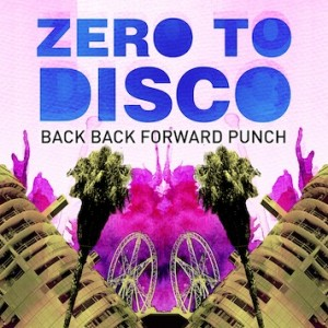Back-Back-Forward-Punch_Zero-to-Disco-2