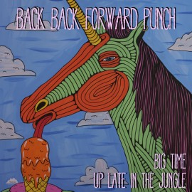 Back Back Forward Punch - Big Time & Up Late in the Jungle