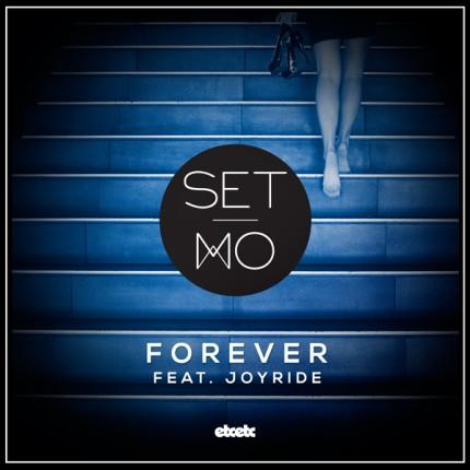 Set Mo - Forever (ft. Joyride)