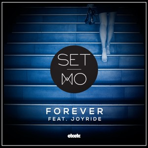 Set Mo - Forever (ft. Joyride)