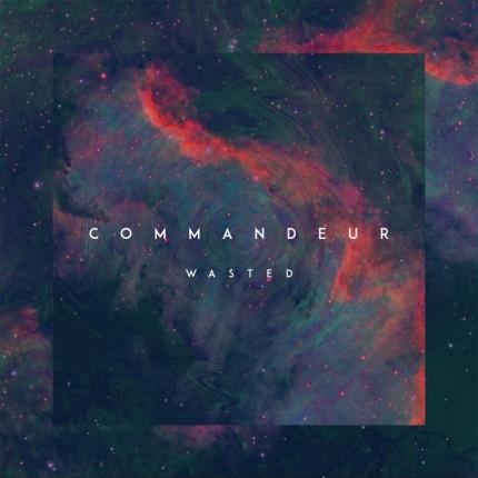 Commandeur - Wasted