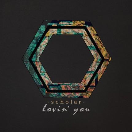 scholar - Lovin' You