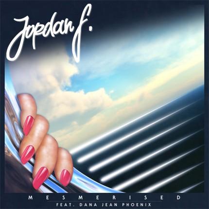 Jordan F – Mesmerised (ft. Dana Jean Phoenix)
