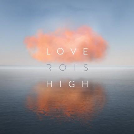 Rois - Love High EP
