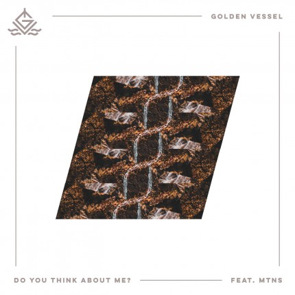 Golden Vessel - Do You Think About Me? (ft. MTNS)