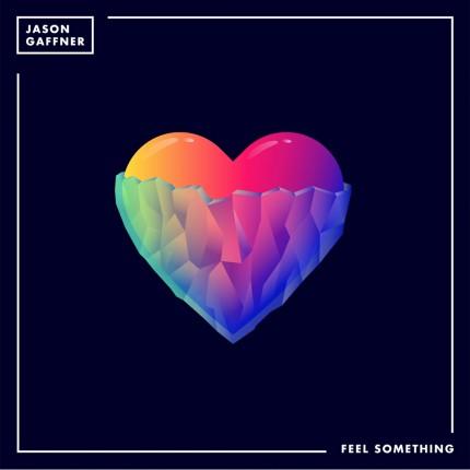 jason-gaffner-feel-something_artwork