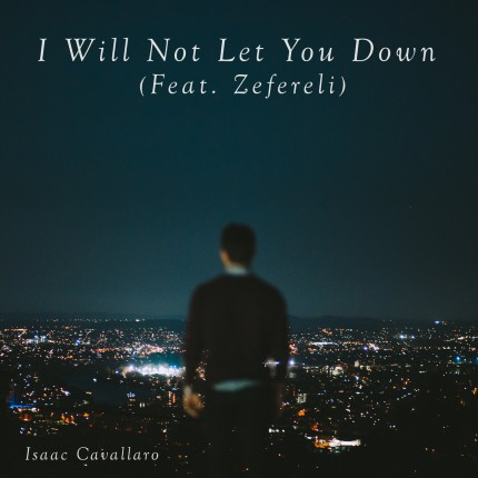 isaac-cavallaro-i-will-not-let-you-down-ft-zefereli_artwork